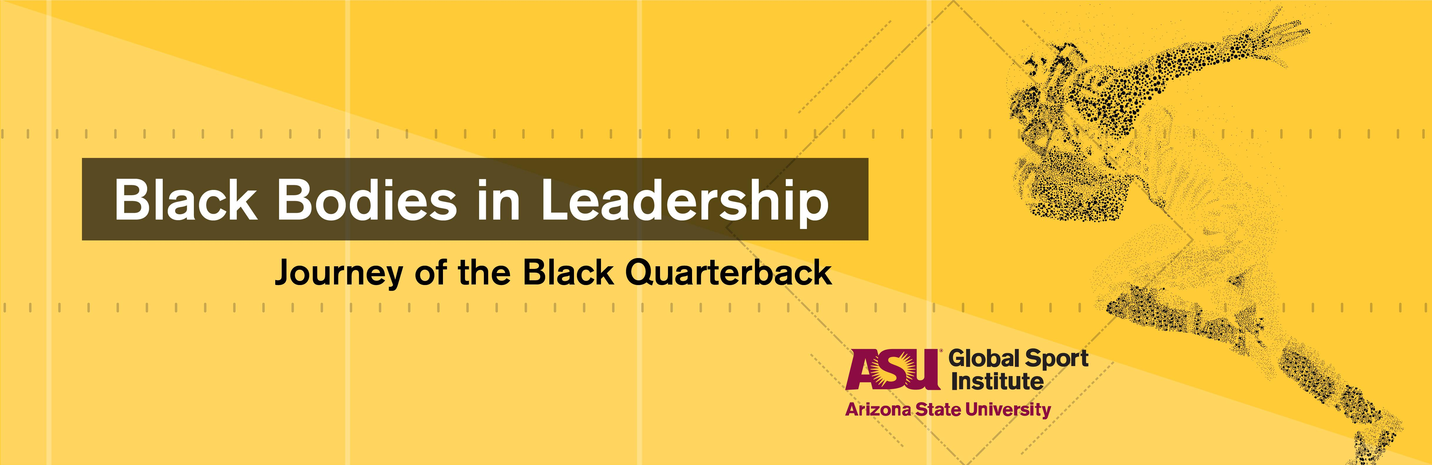 Black Bodies in Leadership: The Journey of the Black Quarterback